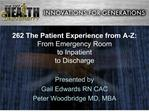 262 The Patient Experience from A-Z: From Emergency Room  to Inpatient  to Discharge