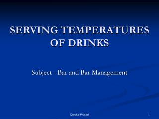 SERVING TEMPERATURES  OF DRINKS
