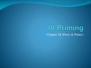 IV Priming