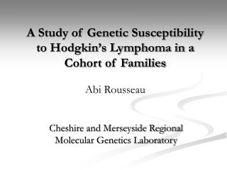 A Study of Genetic Susceptibility to Hodgkin's Lymphoma in a Cohort of Families