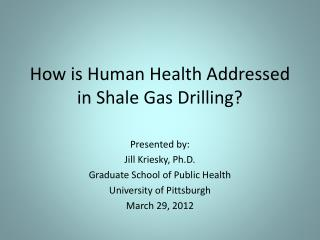 How is Human Health Addressed in Shale Gas Drilling?