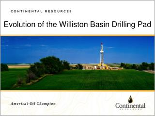 Evolution of the Williston Basin Drilling Pad ;