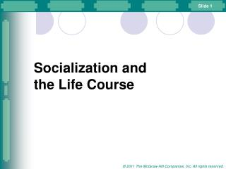 Socialization and  the Life Course