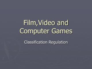 Film,Video and Computer Games