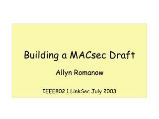 Building a MACsec Draft