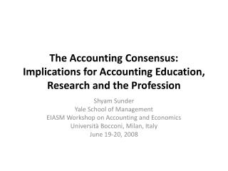 The Accounting Consensus: Implications for Accounting Education, Research and the Profession