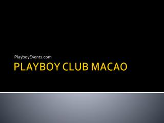 Playmate Playboy Club Macao