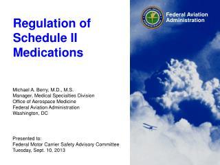 Regulation of  Schedule II Medications