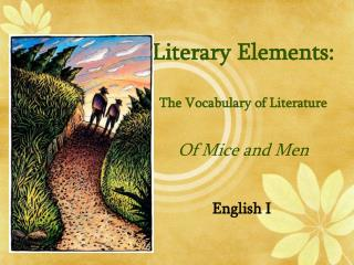 Literary Elements: The Vocabulary of Literature Of Mice and Men