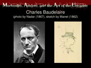 Charles Baudelaire (photo by Nadar (1867), sketch by Manet (1862)