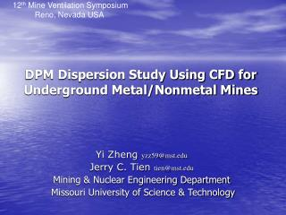 DPM Dispersion Study Using CFD for Underground Metal/Nonmetal Mines