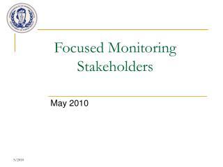 Focused Monitoring Stakeholders