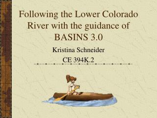 Following the Lower Colorado River with the guidance of BASINS 3.0
