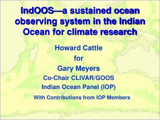 IndOOS—a sustained ocean observing system in the Indian Ocean for climate research