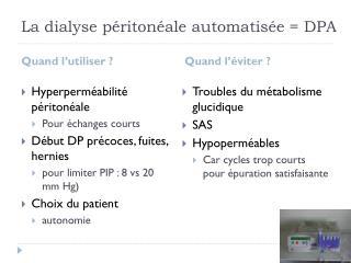 La dialyse péritonéale automatisée = DPA
