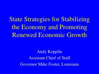 State Strategies for Stabilizing the Economy and Promoting Renewed Economic Growth