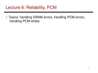 Lecture 6: Reliability, PCM