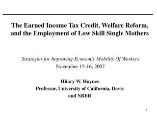 The Earned Income Tax Credit, Welfare Reform, and the Employment of Low Skill Single Mothers
