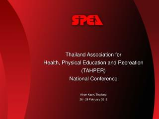 Thailand Association for  Health, Physical Education and Recreation  (TAHPER)  National Conference