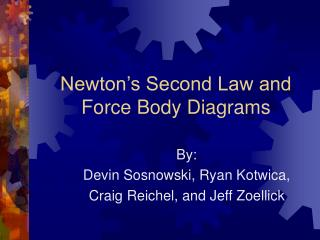 Newton's Second Law and Force Body Diagrams