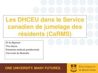 Les DHCEU dans le Service canadien de jumelage des résidents (CaRMS)
