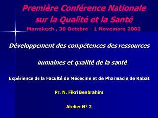 Première Conférence Nationale sur la Qualité et la Santé Marrakech , 30 Octobre - 1 Novembre 2002