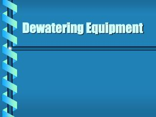Dewatering Equipment