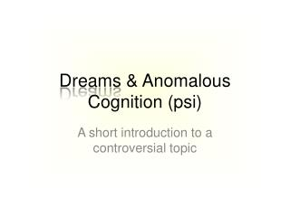 Dreams  & Anomalous Cognition ( psi )
