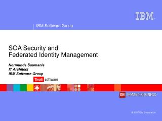 SOA Security and  Federated Identity Management