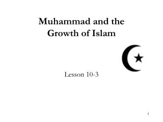 Muhammad and the Growth of Islam