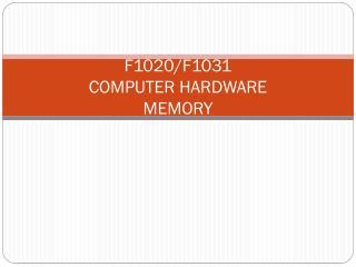 F1020/F1031  COMPUTER HARDWARE MEMORY
