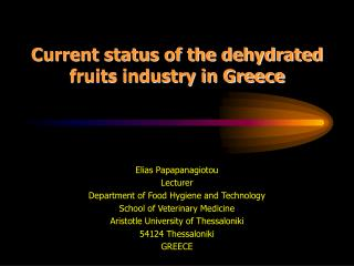 Current status of the dehydrated fruits industry in Greece