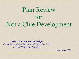 Plan Review  for  Not a Clue Development