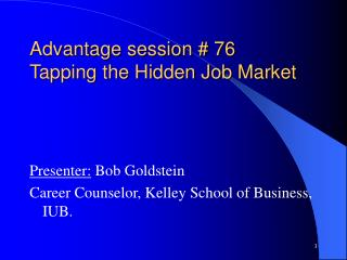 Advantage session # 76 Tapping the Hidden Job Market