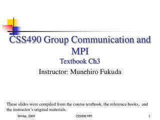 CSS490 Group Communication and MPI Textbook Ch3