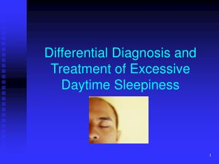 Differential Diagnosis and Treatment of Excessive Daytime Sleepiness