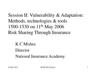 K C Mishra Director National Insurance Academy