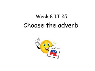 Choose the adverb