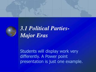 3.1 Political Parties-  Major Eras