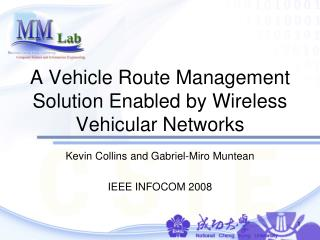 A Vehicle Route Management Solution Enabled by Wireless Vehicular Networks