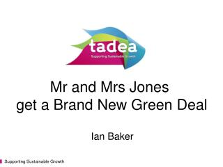Mr and Mrs Jones  get a Brand New Green Deal