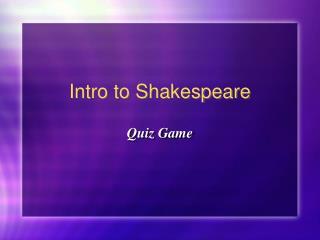 Intro to Shakespeare