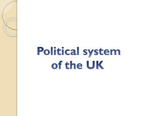 Political system o f the UK