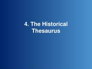 4. The Historical Thesaurus