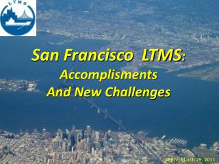 San Francisco  LTMS : Accomplisments And New Challenges