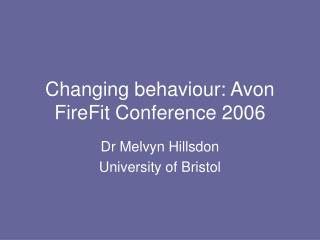 Changing behaviour: Avon FireFit Conference 2006