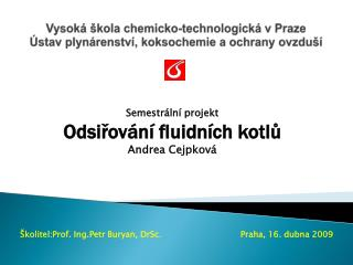 Vysoká škola chemicko-technologická vPraze Ústav plynárenství, koksochemie a ochrany ovzduší
