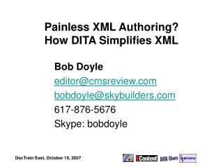 Painless XML Authoring How DITA Simplifies XML