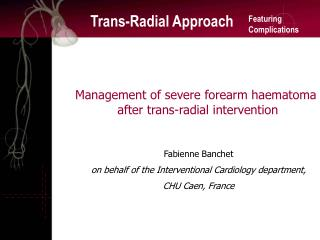 Management of severe forearm haematoma  after trans-radial intervention