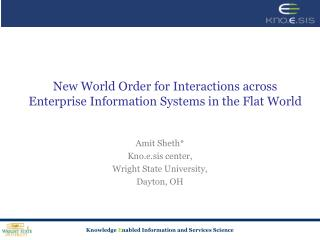 New World Order for Interactions across Enterprise Information Systems in the Flat World